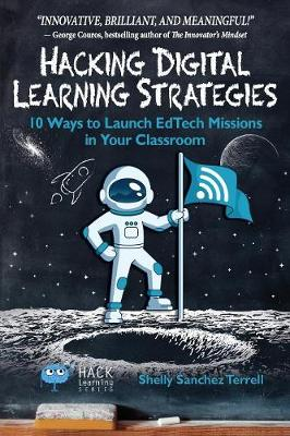 Hacking Digital Learning Strategies by Shelly Sanchez Terrell