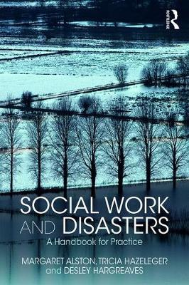 Social Work and Disasters: A Handbook for Practice by Margaret Alston