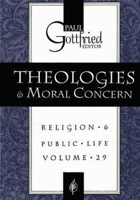Theologies and Moral Concern by Paul Edward Gottfried