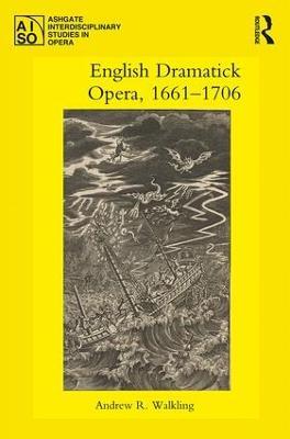 English Dramatick Opera, 1661-1706 book