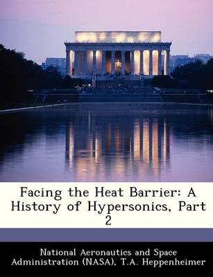 Facing the Heat Barrier by T a Heppenheimer
