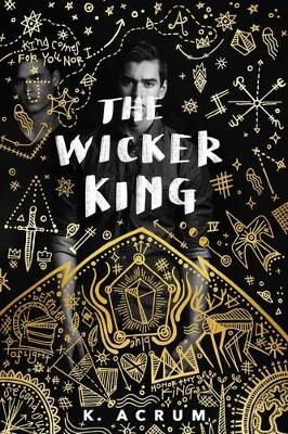 Wicker King by K. Ancrum