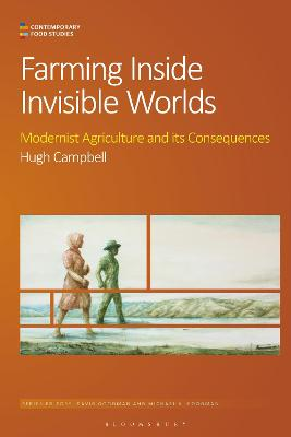 Farming Inside Invisible Worlds: Modernist Agriculture and its Consequences book