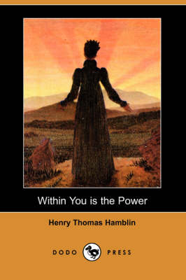Within You Is the Power (Dodo Press) by Henry Thomas Hamblin