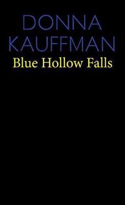 Blue Hollow Falls by Donna Kauffman
