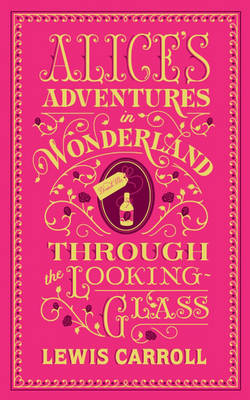 Alice's Adventures in Wonderland and Through the Looking-Glass (Barnes & Noble Flexibound Classics) book