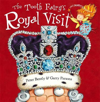 The Tooth Fairy's Royal Visit by Peter Bently
