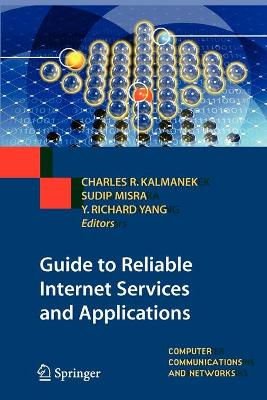 Guide to Reliable Internet Services and Applications by Charles R. Kalmanek