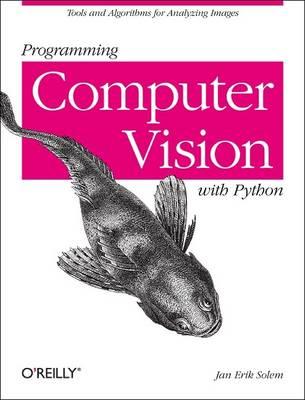Programming Computer Vision with Python by Jan Erik Solem