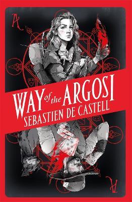 Way of the Argosi by Sebastien de Castell