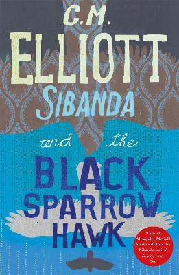 Sibanda and the Black Sparrow Hawk by C M Elliott