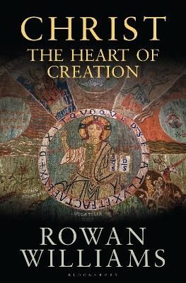 Christ the Heart of Creation by Rowan Williams