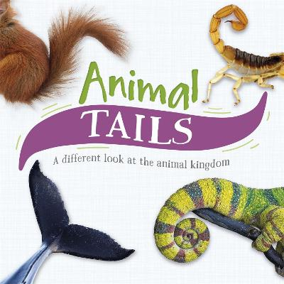 Animal Tails: A different look at the animal kingdom book