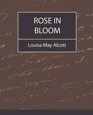 Rose in Bloom - Louisa May Alcott by Louisa May Alcott