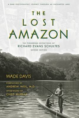 Lost Amazon by Wade Davis