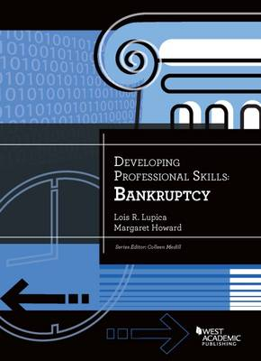 Developing Professional Skills: Bankruptcy by Lois Lupica
