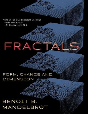 Fractals: Form, Chance and Dimension by Benoit B Mandelbrot