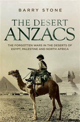The Desert ANZACS by Barry Stone