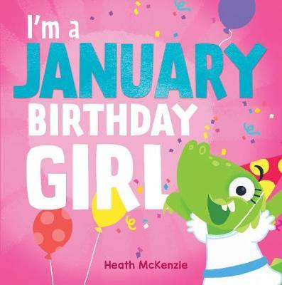 I'M a January Birthday Girl by Heath McKenzie
