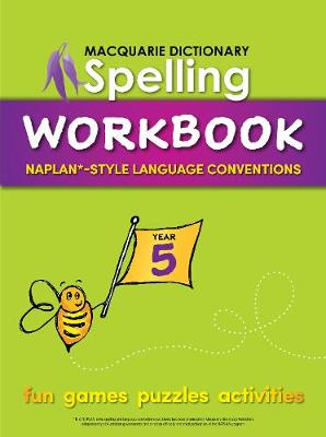 Macquarie Dictionary Spelling Workbook - Year 5 by Macquarie Dictionary
