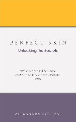 Perfect Skin by Alexandra Soveral