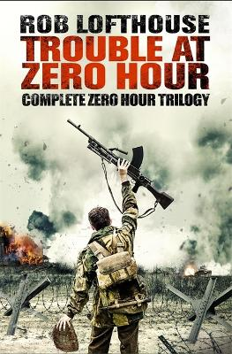Trouble at Zero Hour by Rob Lofthouse