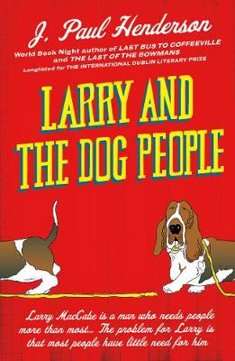 Larry And The Dog People by J. Paul Henderson