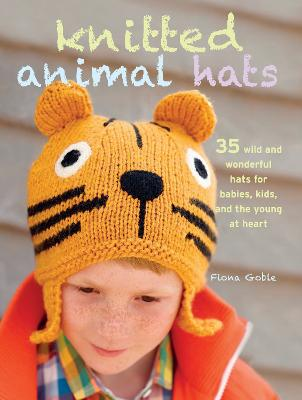 Knitted Animal Hats by Fiona Goble