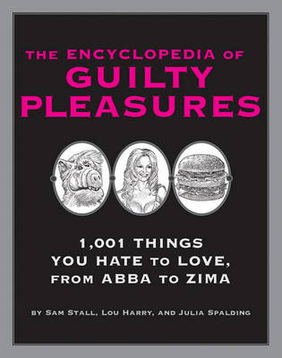 The Encyclopedia of Guilty Pleasures by Lou Harry