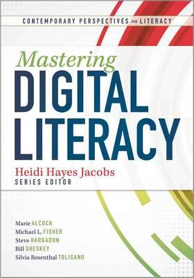 Mastering Digital Literacy by Heidi Hayes Jacobs