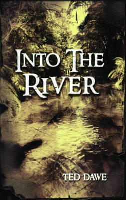 Into the River by Ted Dawe