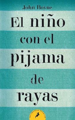 The El nino con el pijama de rayas/ The Boy in the Striped Pajamas by John Boyne
