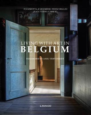 Living with Art in Belgium by Fiammetta d'Arenberg Frescobaldi