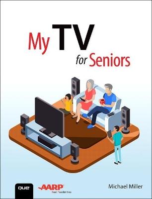 My TV for Seniors by Michael Miller