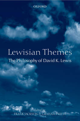 Lewisian Themes: The Philosophy of David K. Lewis by Frank Jackson