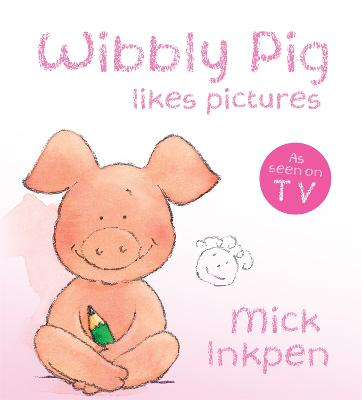 Wibbly Pig Makes Pictures Board Book by Mick Inkpen
