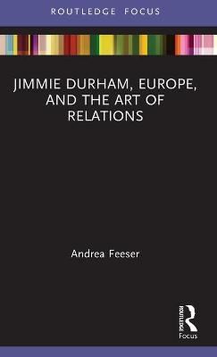 Jimmie Durham, Europe, and the Art of Relations book