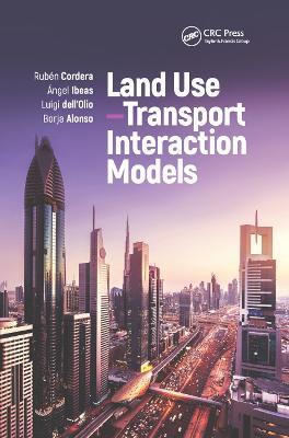 Land Use-Transport Interaction Models by Ruben Cordera