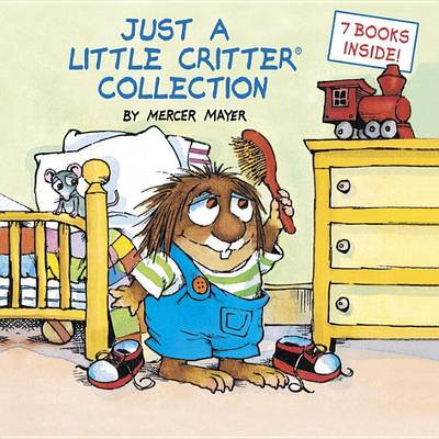 Just a Little Critter Collection by Mercer Mayer