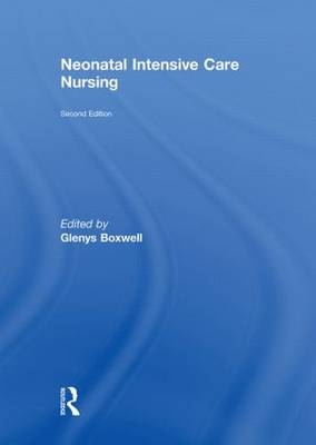 Neonatal Intensive Care Nursing by Glenys Boxwell (Connolly)