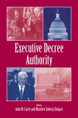 Executive Decree Authority by John M. Carey