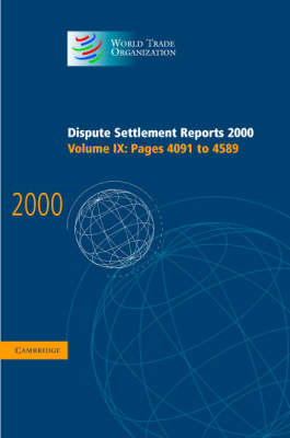 Dispute Settlement Reports 2000: Volume 9, Pages 4091-4589 by World Trade Organization