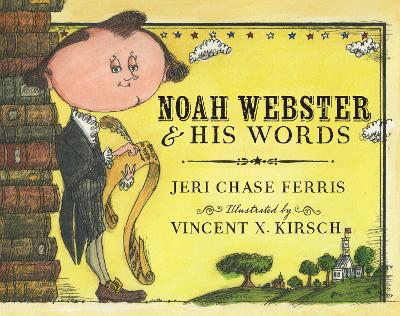 Noah Webster and His Words by Jeri,Chase Ferris