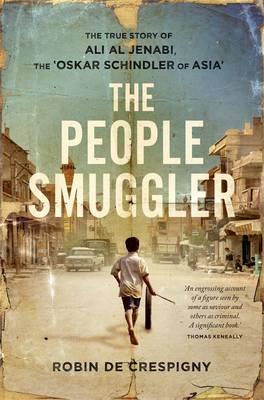 The The People Smuggler: The True Story Of Ali Al Jenabi, by Robin de Crespigny