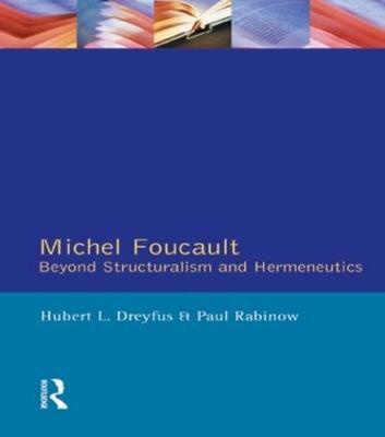 Michel Foucault: Beyond Structuralism and Hermeneutics by Hubert L. Dreyfus