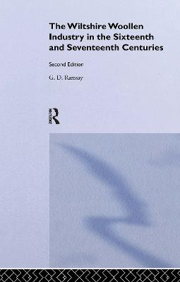 The Wiltshire Woollen Industry in the Sixteenth and Seventeenth Centuries book