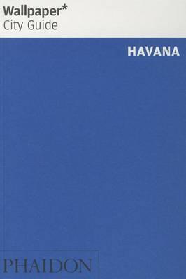 Wallpaper* City Guide Havana 2014 by Wallpaper*