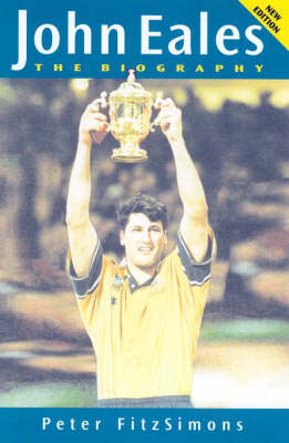 John Eales: The Biography by Peter FitzSimons
