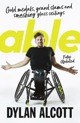 Able: fully updated edition by Dylan Alcott