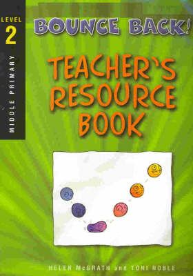Bounce Back!: Teacher Resource Book: Level Two: Middle Primary by Helen McGrath